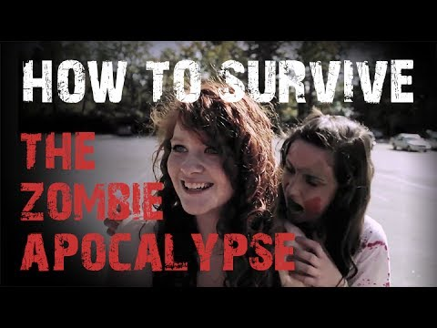 How to Survive: The Zombie Apocalypse