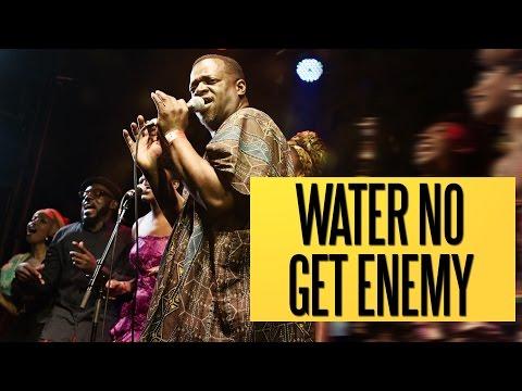 Water No Get Enemy Felabration 2016  Mashup