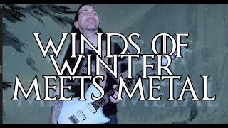 Game of Thrones - Winds of Winter Meets Metal