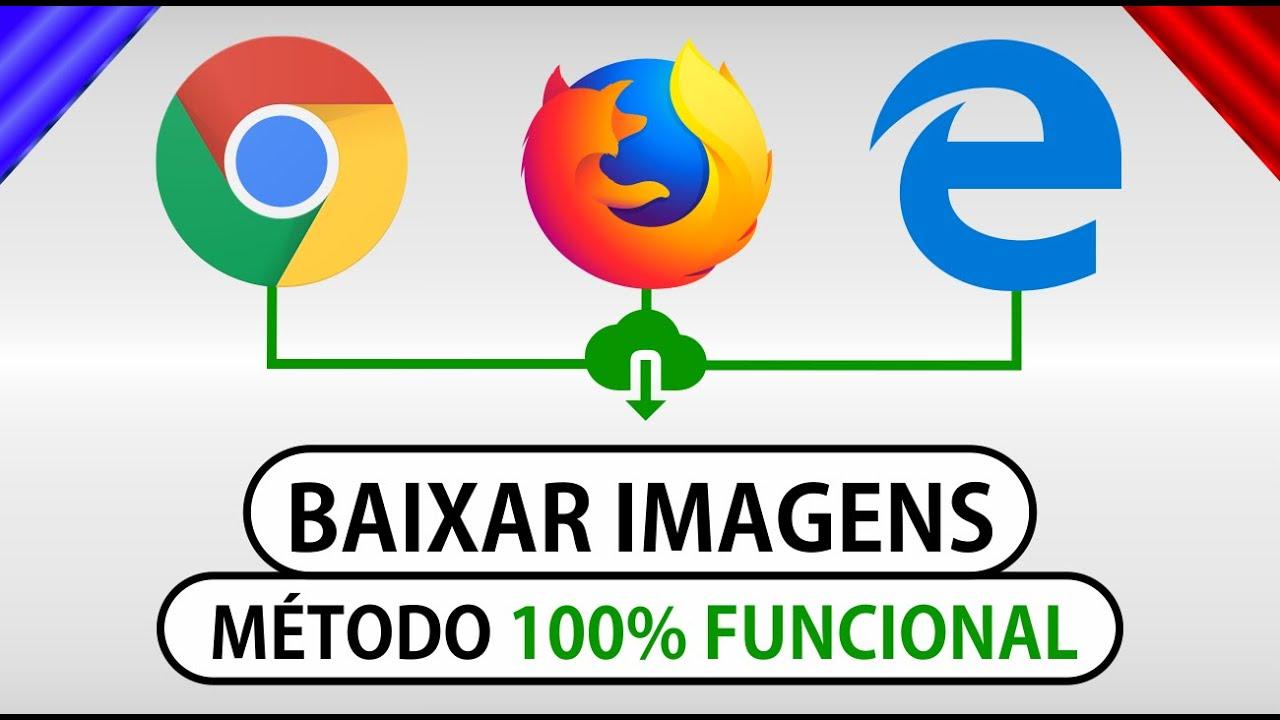 Como Salvar Imagens De Qualquer Site No Chrome Firefox E Edge Metodo Eficaz Youtube