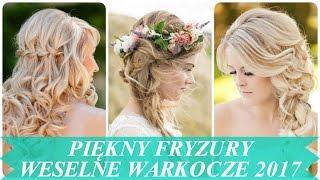 Piękny fryzury weselne warkocze 2017