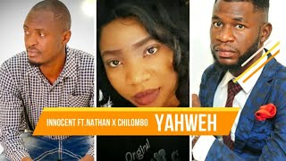Innocent ft Nathan x Chilombo YAHWEH