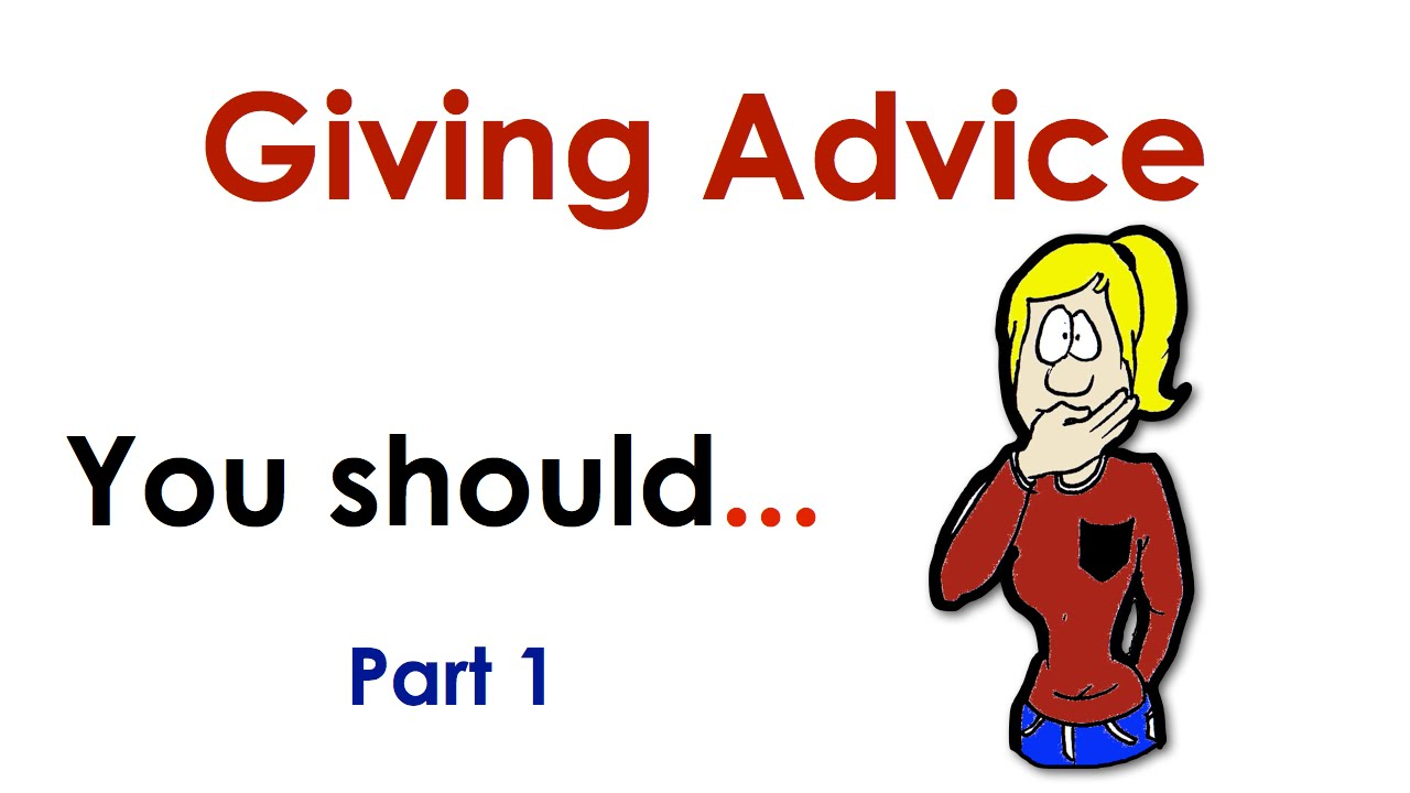 Giving Advice You Should Easy English Conversation Practice