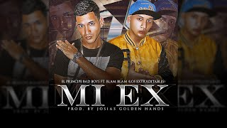 ▲Mi Ex - Principe Bad Boys Ft. Blam Blam (Audio Oficial) @PapaitoRecords Prod Josias Golden Hand