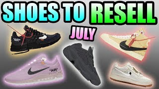 Sneakers To RESELL In JULY 2018 !   Most HYPED Sneakers Releasing In JULY 2018 !