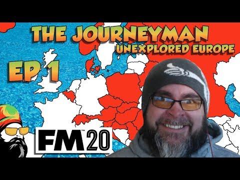 FM20 - The Journeyman Unexplored Europe - EP1 - THE JOB HUNT