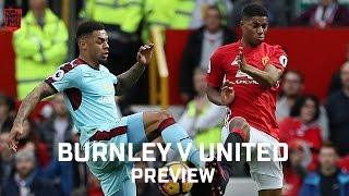 Crucial Game!   Manchester United v Burnley   PREVIEW