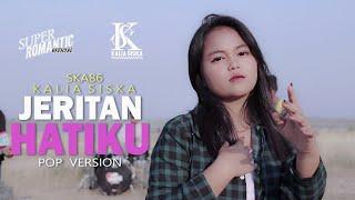 Gambar cover JERITAN HATIKU - SUPER ROMANTIC FT. KALIA SISKA (POP VERSION)