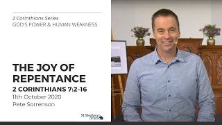 The Joy of Repentance (2 Corinthians 7:2-16) - 11 October 2020