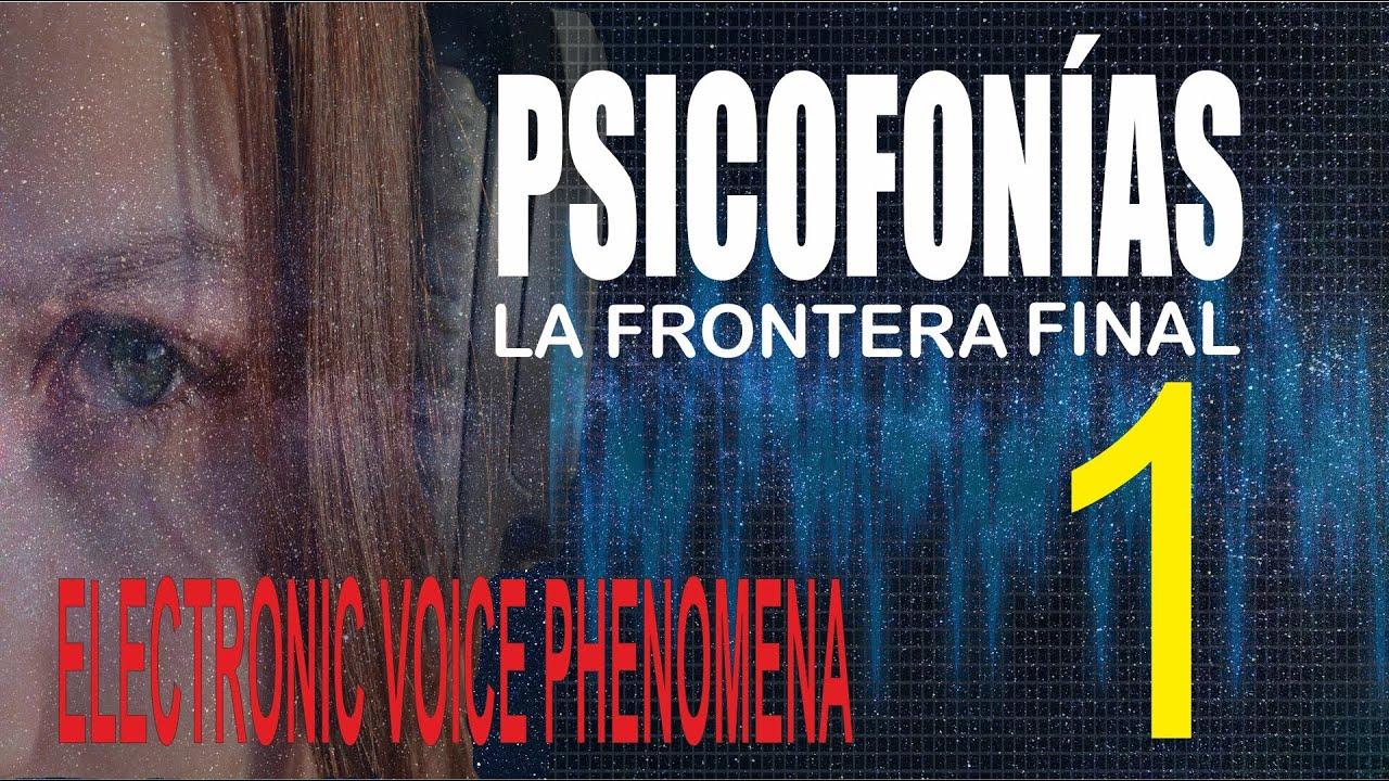 PSICOFONÍAS , LA FRONTERA FINAL  - 1