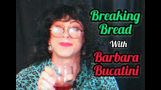 Breaking Bread with Barbara Bucatini