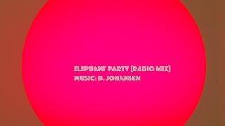 Elephant Party [Radio Mix] (B. Johansen)