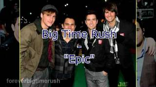 "Big Time Rush - ""Epic"" [full song + download]"
