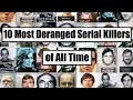 10 Most Deranged Serial Killers of All Time