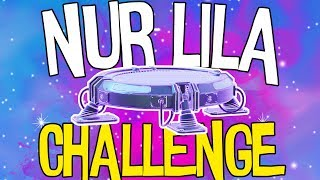 NUR LILA CHALLENGE | Fortnite Battle Royale