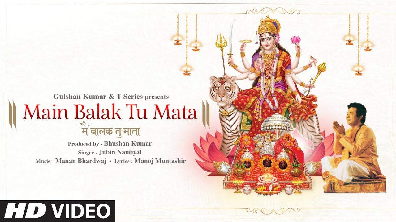 Download Jubin Nautiyal: Main Balak Tu Mata | Gulshan Kumar | Manan B | Manoj M | Akanksha P | Bhushan Kumar