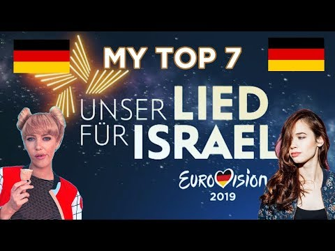UNSER LIED FÃœR ISRAEL GERMANY EUROVISION 2019 | MY TOP 7