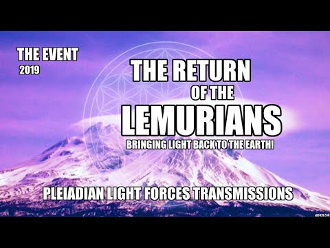 THE EVENT - THE RETURN OF THE LEMURIANS - YOUR GREAT HOUR OF HUMAN ASCENSION
