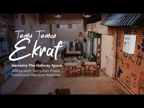The Hallway Space : Mengubah Tampilan Pasar Tradisional Menjadi Kekinian   Temu Teman Ekraf Ep. 5