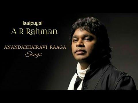 Isaipuyal A R Rahman Anandabhairavi Raaga songs