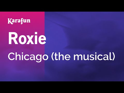 Karaoke Roxie - Chicago (The Musical) *