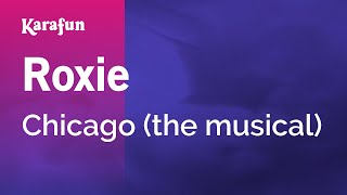 Karaoke Roxie - Chicago (The Musical) *