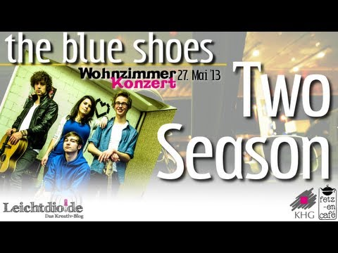 The Blue Shoes - Two Season [Wohnzimmerkonzert 23. Mai 2013]