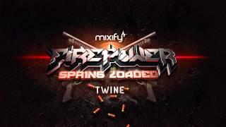 Mixify Presents Firepower Spring Loaded - Twine 2017 Video