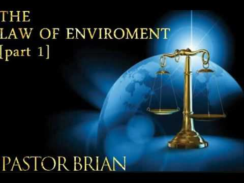THE LAW OF  ENVIRONMENT pt 1- Pastor Brian Mhlanga