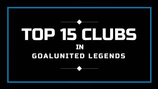 Top 15 Clubs in goalunited Legends