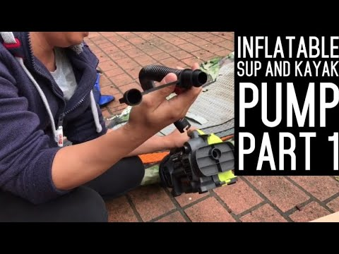 Inflatable SUP / Kayak electric pump Ryobi One+ inflator review Part 1