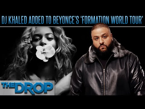 DJ Khaled to Tour with Beyoncé - The Drop Presented by ADD