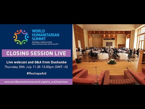[WHS SCA Day 3] World Humanitarian Summit: South and Central Asia Consultation - 30 July 2015