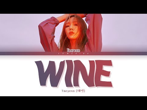 Taeyeon Wine Lyrics 태연 Wine 가사 Color Coded Lyrics/han/rom/eng