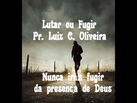 Lutar ou Fugir - Pastor Luiz Carlos Oliveira