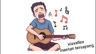 Viavallen - mantan tersayang (lyric)