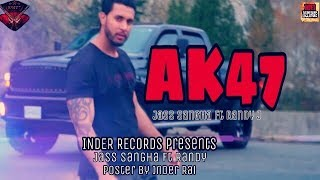 AK47    Jass Sangha Song (Full HD Video) By INDER RECORDS