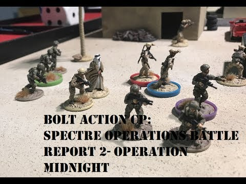 Bolt Action CP: Spectre Operations Battle Report 2- Operation Midnight