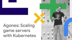Agones: Scaling Multiplayer Dedicated Game Servers with Kubernetes (Cloud Next '18)