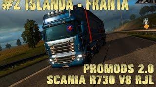 ETS2 E24 - Cu Scania R730 din Islanda pana in Franta | P2