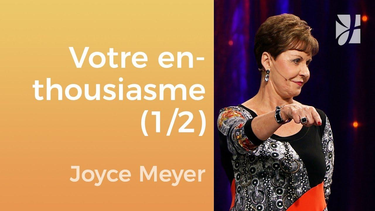 Avez-vous perdu votre enthousiasme ? (1/2) - Joyce Meyer -  Gérer mes émotions