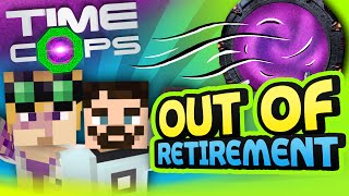 Minecraft Mods: Time Cops #1 -  Out Of Retirement