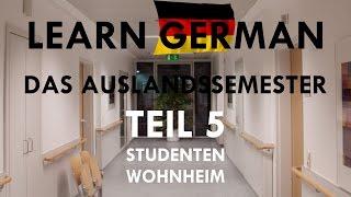 DAS AUSLANDSSEMESTER - Kapitel V: Im Studentenwohnheim - Alle Lektionen zu V [Deutsch-Lern-Hörbuch]