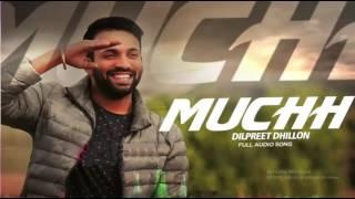 Muchh (Full Audio) | Latest punjabi song 2016 | Dilpreet Dhillon | Lyrical