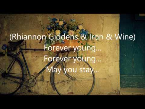 Forever Young - Rhiannon Giddens and Iron & Wine