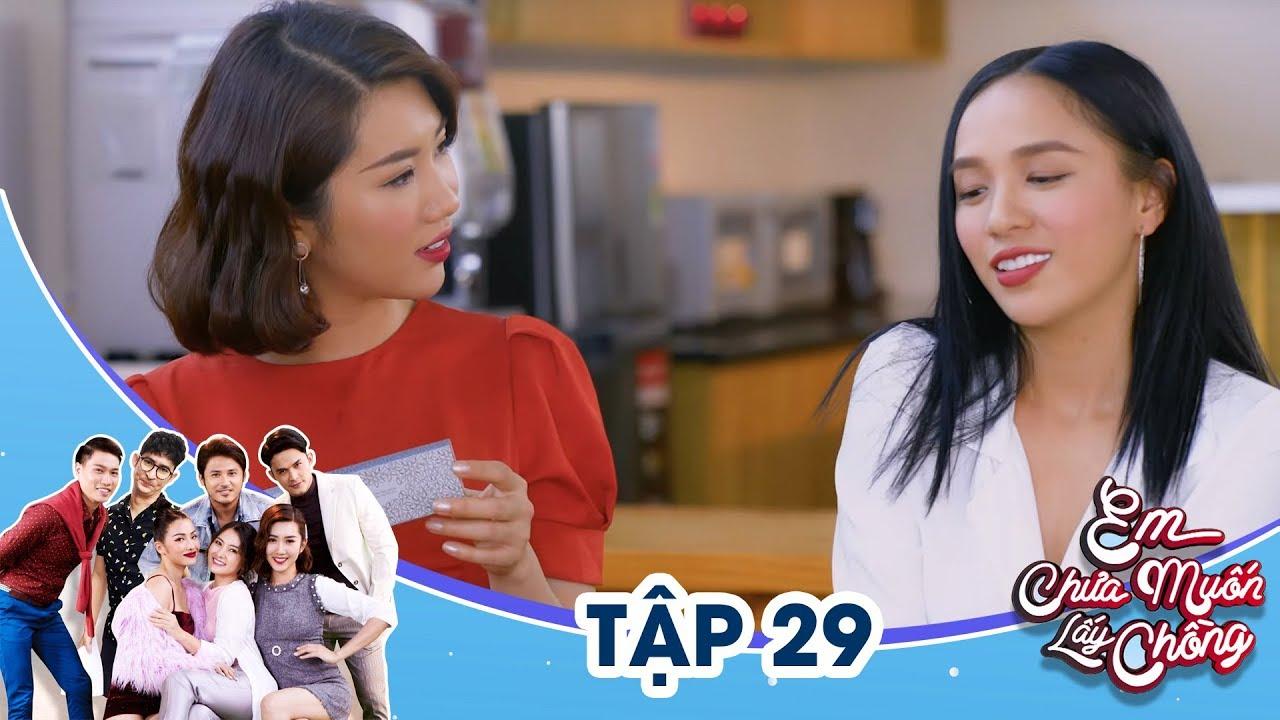 Em Chưa Muốn Lấy Chồng – Tập 29 | Ngọc Lan, Thúy Ngân, Yaya Trương Nhi |18h45 thứ 6 trên VTV