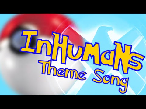 Inhumans! (Pokemon Theme Song starring Lincoln and Skye)