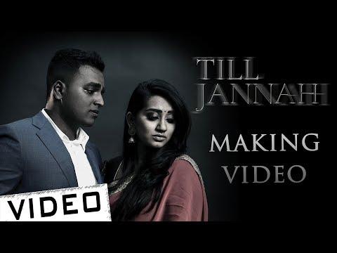 Till Jannah - Making Video | Karthik Jega | Shobana Gunasagar | Kevin William