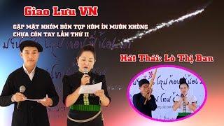 Hat Thai GLVN Bỏn Tọp muôn ỉn chựa côn tay BD Lò Thị Ban