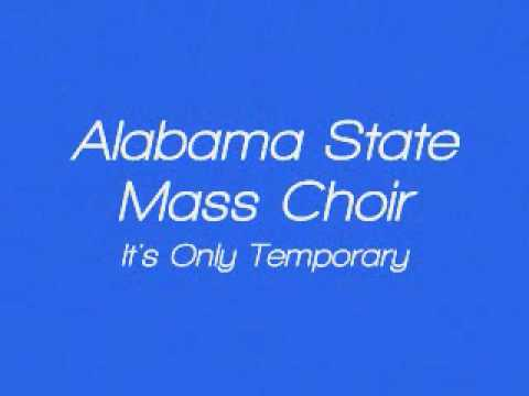 Alabama State Mass Choir  Its Only Temporary